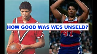 How Good Was Wes Unseld Actually?