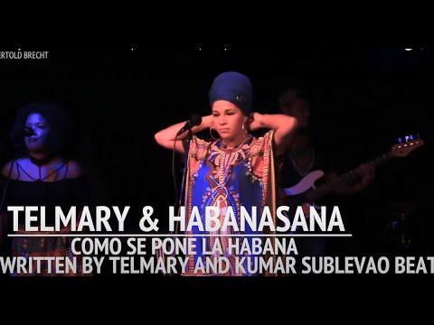 Telmary & HabanaSana -Cómo se pone la Habana