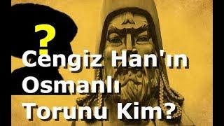 Genghis Khan's Ottoman Grandchild