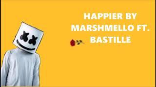 Happier by marshmello ft Bastille