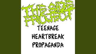 Teenage Heartbreak Propaganda