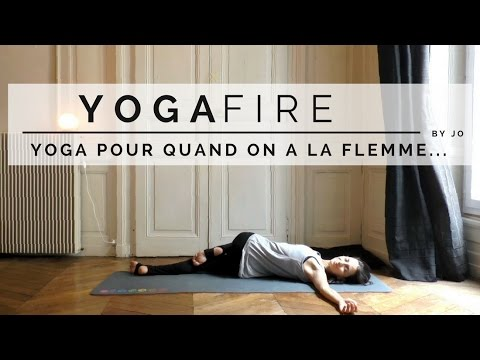 Yoga pour quand on a la flemme... - Yoga Fire By Jo