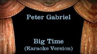 Peter Gabriel - Big Time - Lyrics (Karaoke Version)