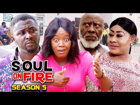 Download SOUL ON FIRE SEASON 5  (Trending  New Movie Full HD) Onny Micheal 2021 Latest Nigerian New  Movie