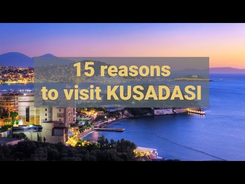 15 REASONS TO VISIT KUSADASI