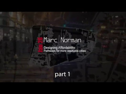 (Immanent Urbanisms) Marc Norman: Designing Affordability (part 1/2)