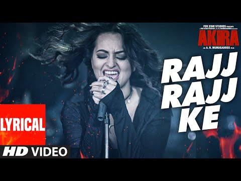 RAJJ RAJJ KE  Lyrical Video Song | Akira | Sonakshi Sinha | Konkana Sen Sharma | Anurag Kashyap