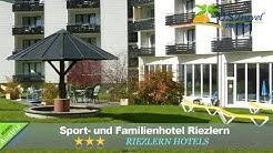 Sport- und Familienhotel Riezlern - Riezlern Hotels, Austria