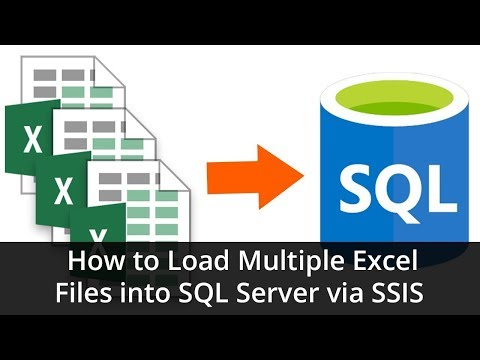 Tutorial - How to Load Multiple Excel Files into SQL Server via SSIS