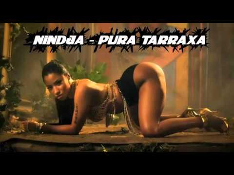 Nindja -  Pura Tarraxa