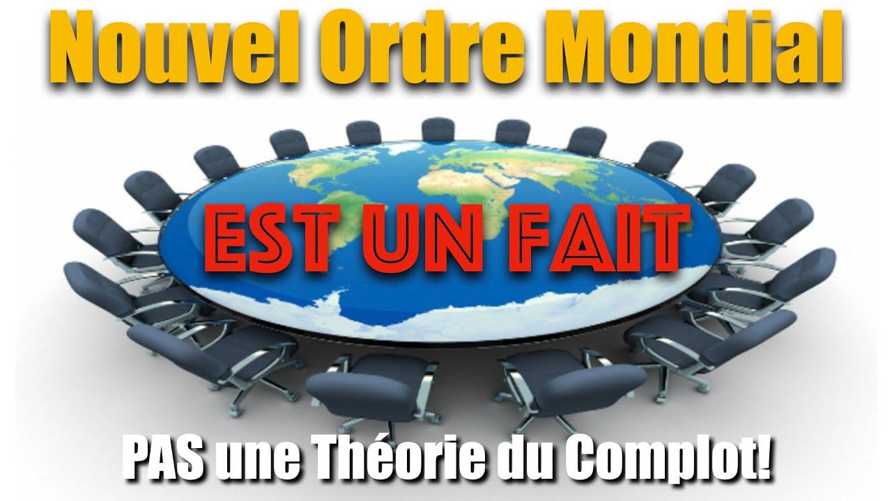 Le Nouvel Ordre Mondial est un fait, PAS une Théorie du Complot