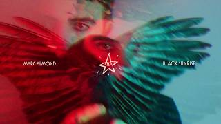 Marc Almond - Black Sunrise (Official Audio)