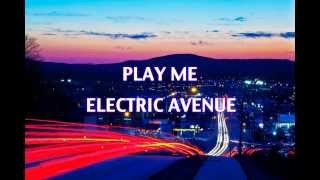 Eddy Grant - Electric Avenue(Eddy Grant - Electric Avenue A Cover By Play Me! (Lyrics for Video Below) Download on iTunes: ..., 2013-08-10T02:29:52.000Z)