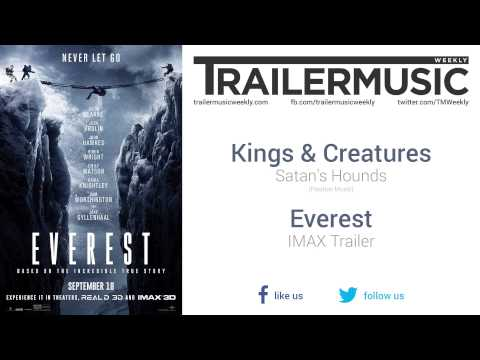 Everest - IMAX Trailer Music #1 (Kings & Creatures - Satan's Hounds)