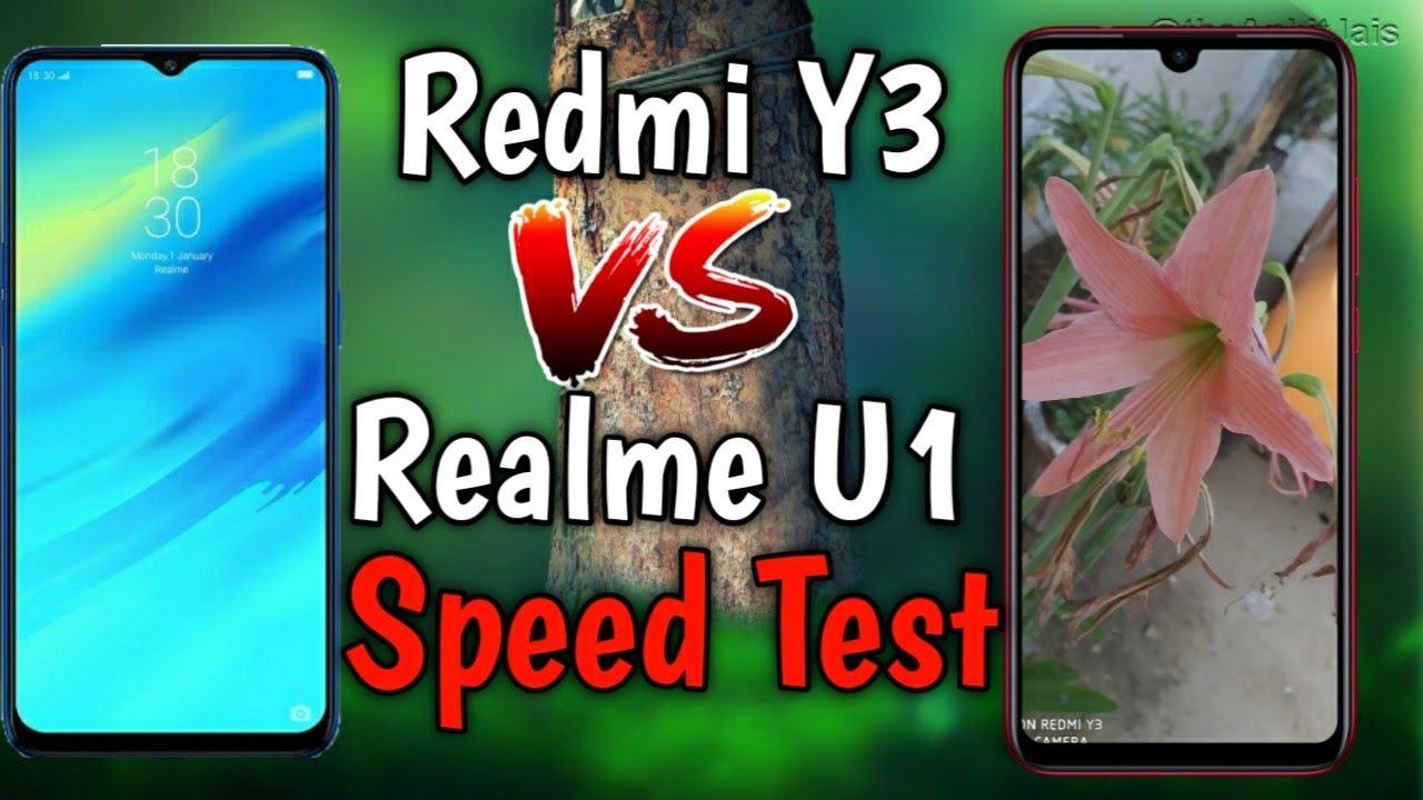 Redmi Y3 Vs Relame U1 Speed Test, Realme U1 Vs Redmi Y3 Speed Test