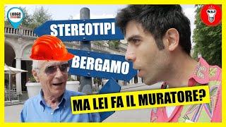 Gli Stereotipi su Bergamo Sono Veri? - [Candid On The Road] - LUOGO COMUN...QUE - theShow