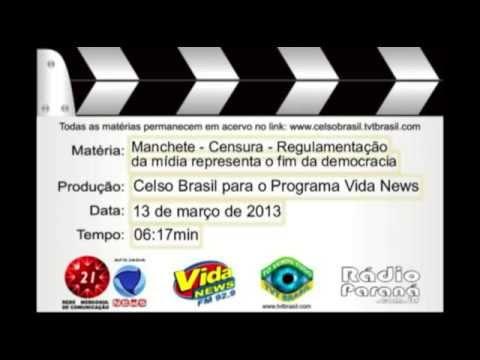 13-03-2013 - Manchete+Crônica - Censura - Regulamentacao da midia é o fim da democracia