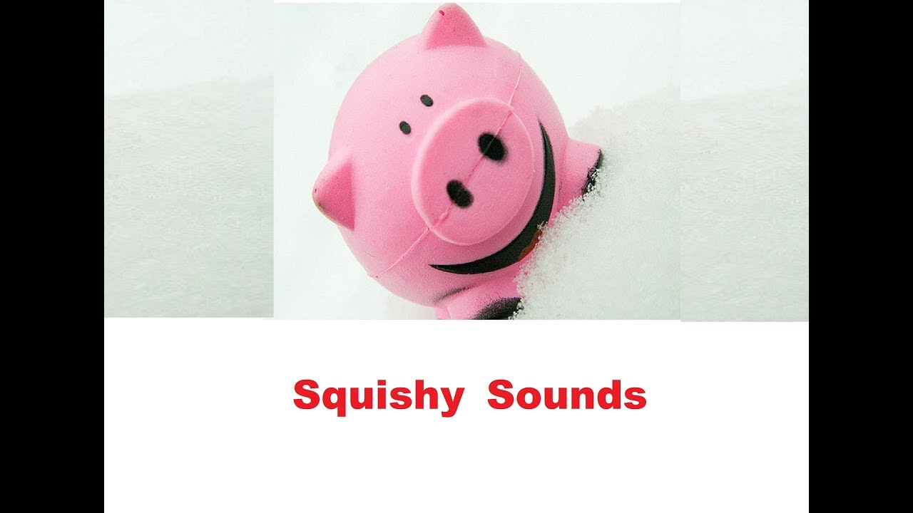 Squishy Sound Effects All Sounds - YouTube