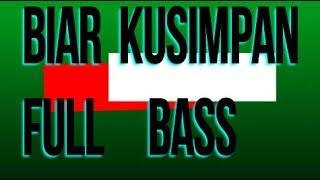 Download Lagu BIAR KUSIMPAN REMIX VERSION DJ FULL BASS GLUDAK mp3