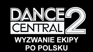 Gambar cover Dance Central 2 | Wyzwanie Ekipy (Crew Challenge) - Całość po polsku!