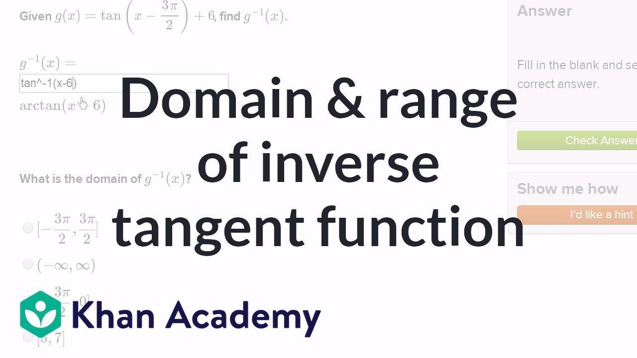Domain & range of inverse tangent function (video) | Khan ... on