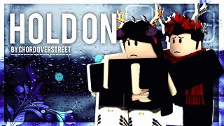 Hold on - Roblox Music Video