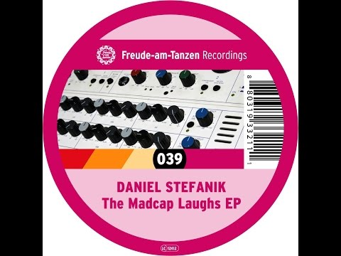 Daniel Stefanik - The Madcap Laughs EP (Freude am Tanzen) [Full Album - 039]