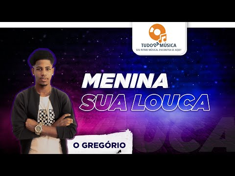 O Gregório - Menina Sua Louca - Lyric vídeo - Lançamento 2020