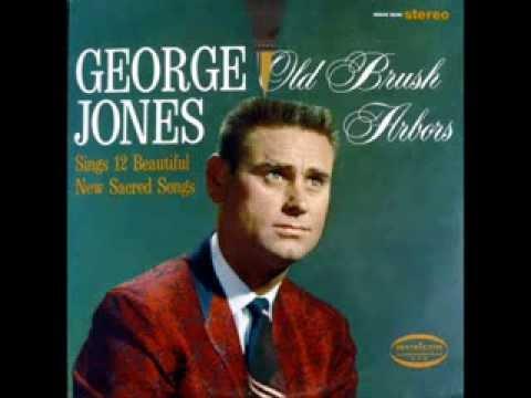 1184 George Jones Old Brush Arbors Youtube