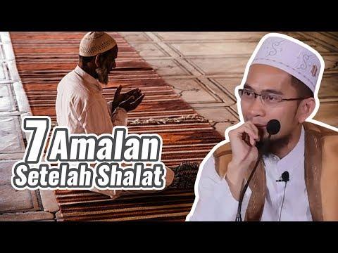 7 Amalan Setelah Shalat, Pahalanya Luar Biasa - Ustadz Adi Hidayat LC MA