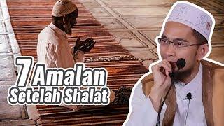 7 Amalan Setelah Shalat, Pahalanya Luar Biasa - Ustadz Adi Hidayat LC MA MP3