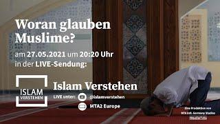 Islam Verstehen - Woran glauben Muslime?