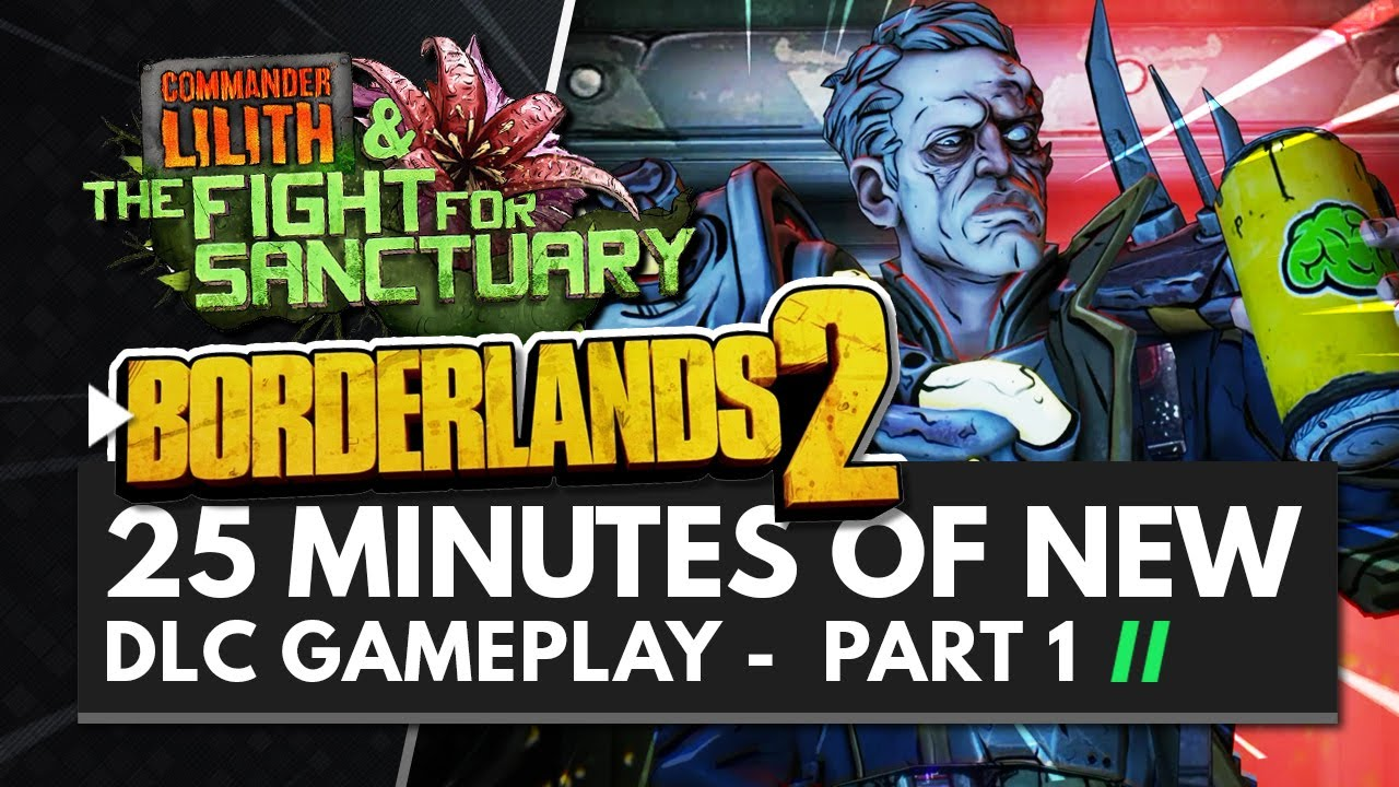 25 Minutes of BORDERLANDS 2 Commander Lilith & The Fight for Sanctuary New  DLC Gameplay | Part 1