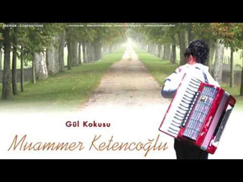 Muammer Ketencoğlu - Gül Kokusu [ Gezgin © 2010 Kalan Müzik ]