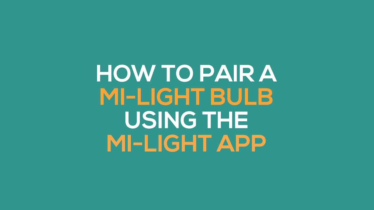 How to Pair a Mi-Light Bulb Using The Mi-Light App