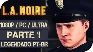 L.A. NOIRE REMASTERED? (Legendado em Português PT BR) Gameplay Walkthrough #1 - Sem Comentários