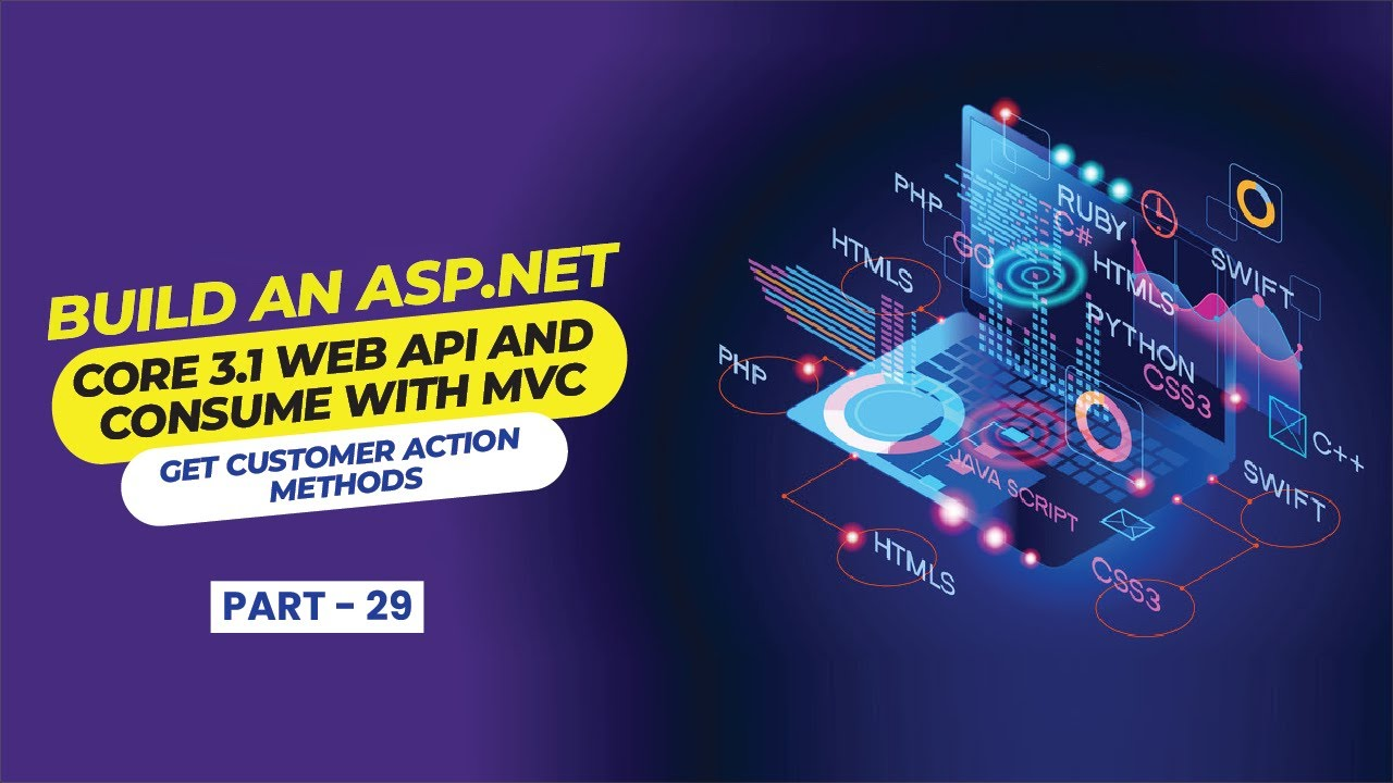 Build an ASP NET Core 3 1 Web API and Consume with MVC  (Get Customer Methods) - [Part 29]