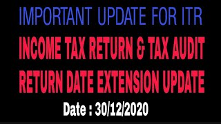 INCOME TAX DATE EXTENSION UPDATE   INCOME TAX RETURN & TAX AUDIT RETURN DATE EXTENSION UPDATE   #ITR