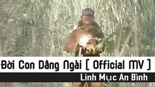 Đời Con Dâng Ngài - Lm An Bình [ Official Music Video ]