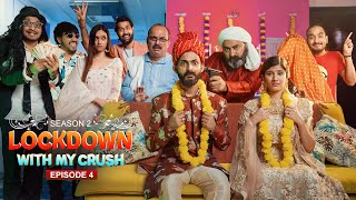 Lockdown with my Crush(S2) | Ep - 4 | Swagger Sharma