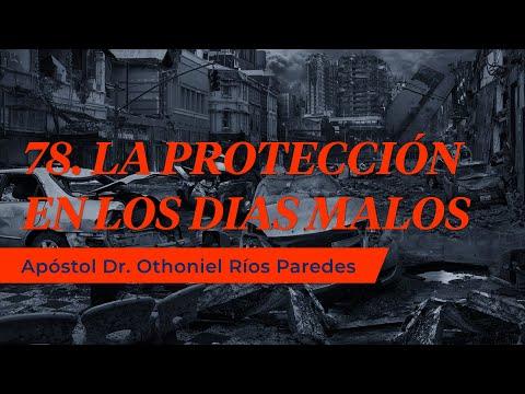 Protección en los días Malos - Apóstol Dr. Othoniel Ríos Paredes