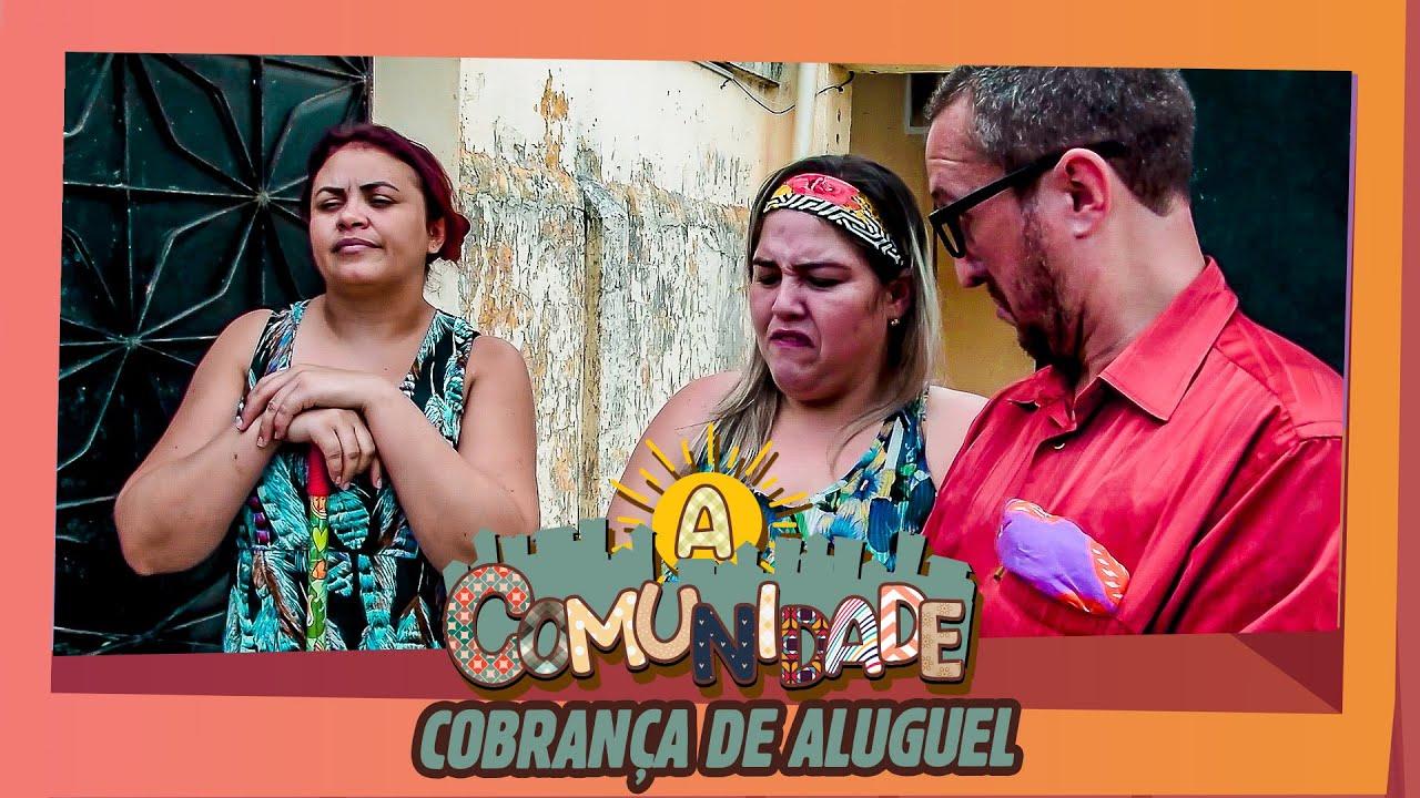 A COMUNIDADE - ALUGUEL!