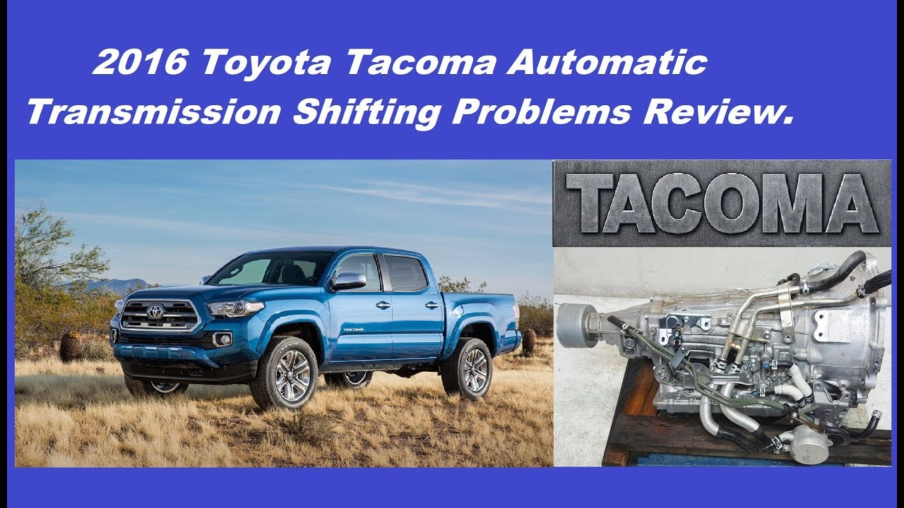 2016 toyota tacoma automatic transmission shifting problems solution review youtube. Black Bedroom Furniture Sets. Home Design Ideas