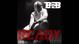 B.o.B Ft. Future - Ready (FREE Download)