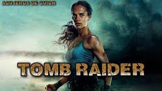Agujeros de Guión: TOMB RAIDER (2018)