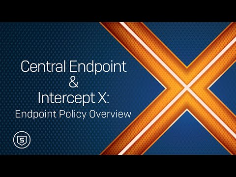 Central Endpoint & Intercept X: Endpoint Policy Overview