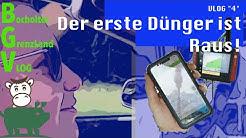 """Bocholter GrenzLand VLOG 4 """"Der erste Dünger ist raus"""""""