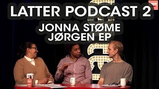 LATTER PODCAST - Episode 2 - Jonna Støme & Jørgen EP