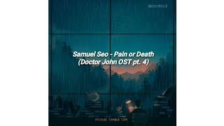 [Indo Lyrics] Samuel Seo - Pain or Death | Doctor John OST pt. 4 Lirik Terjemahan