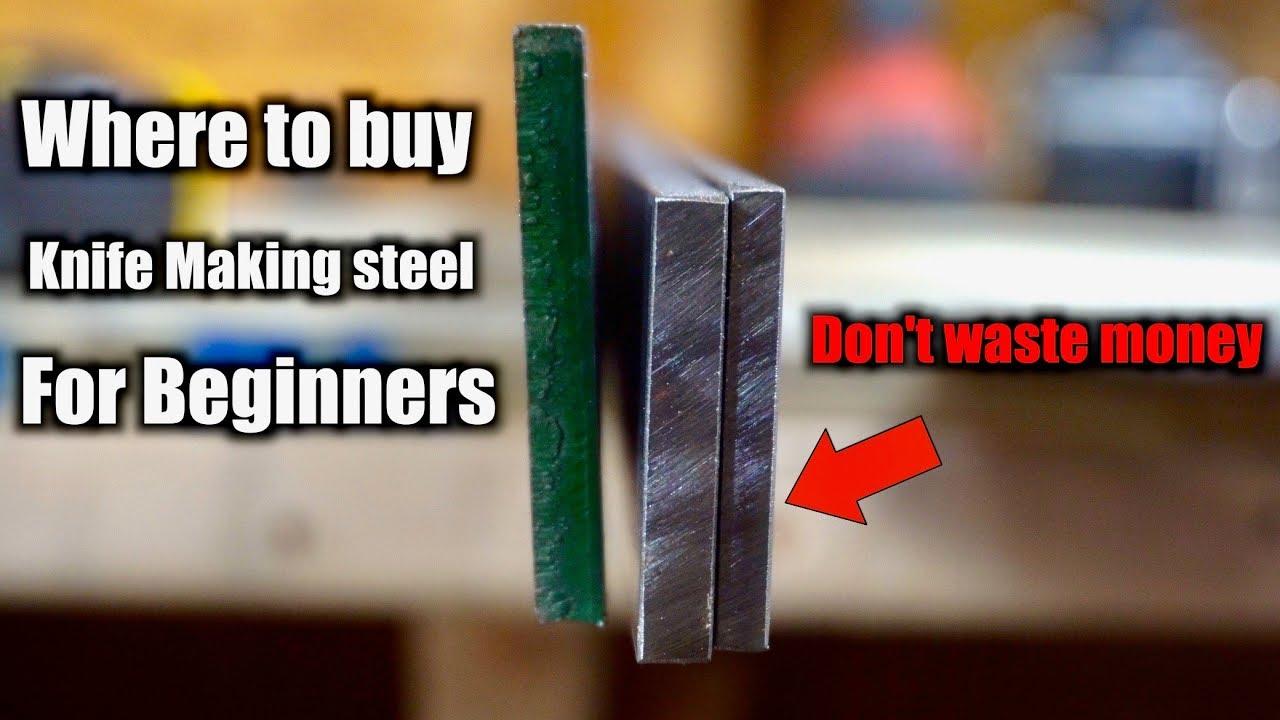 Beginner Knife Making Steel Where To Buy Knife Making Steel And What Steel To Buy Youtube